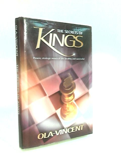 The Secrets of Kings by Ola-Vincent, Odulele