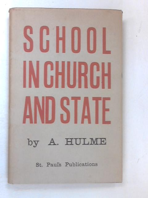 School in Church and State by Hulme, Anthony