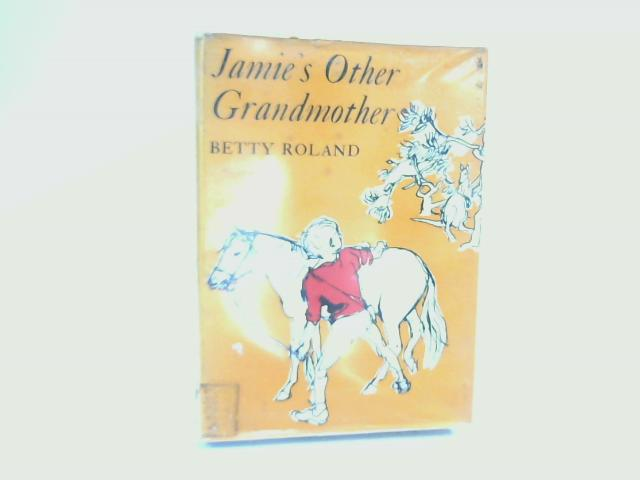 Jamie's Other Grandmother by Roland, Betty