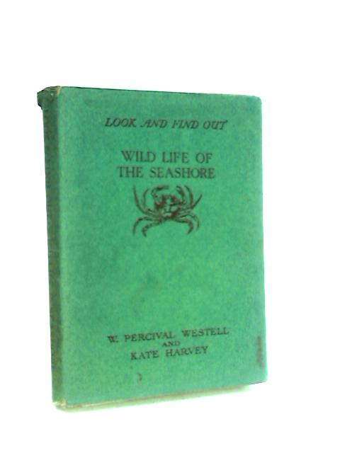 rof the Seashore : Look and Find Out VII by Westell & Harvey