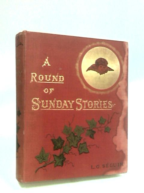 A Round of Sunday Stories by Seguin, L. G.