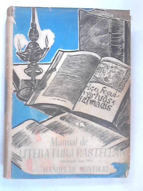 Manual de Historia de la Literatura Castellana Tomo II by De Montoliu, Manuel
