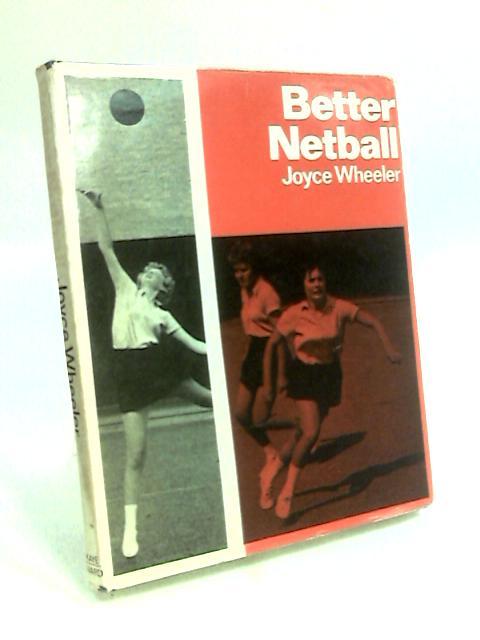 Better Netball by Wheeler, Joyce.