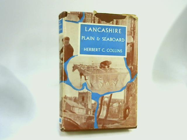 Lancashire: Plain and Seaboard by Collins, Herbert C.
