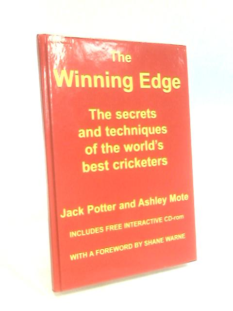 The Winning Edge: The Secrets and Techniques of the World's Best Cricketers by Potter, Jack