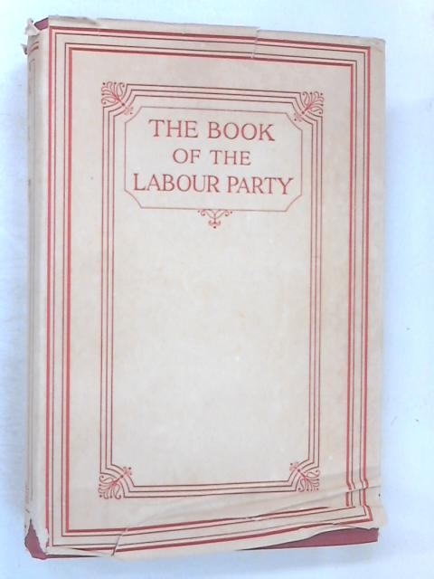 The Book Of The Labour Party Vol II by Tracey, Herbert (ed)