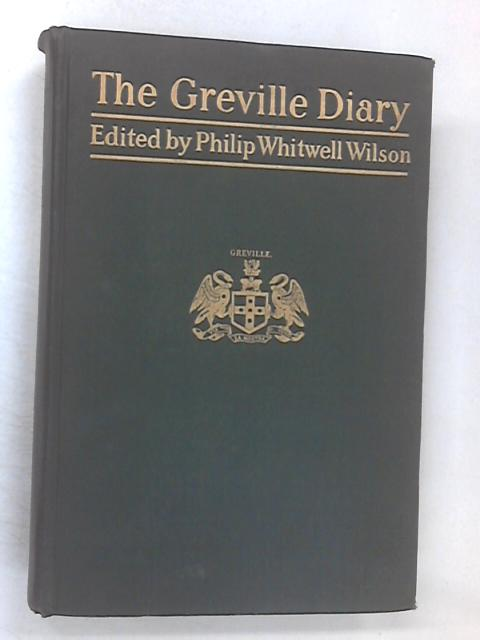 The Greville Diary Volume II by Philip Whitwell Wilson