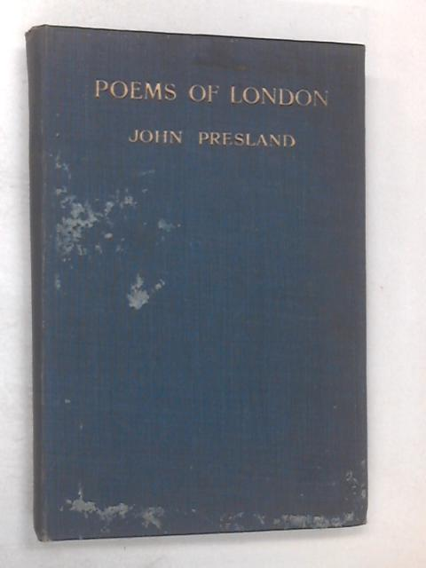 Poems of London and other verses by John Presland