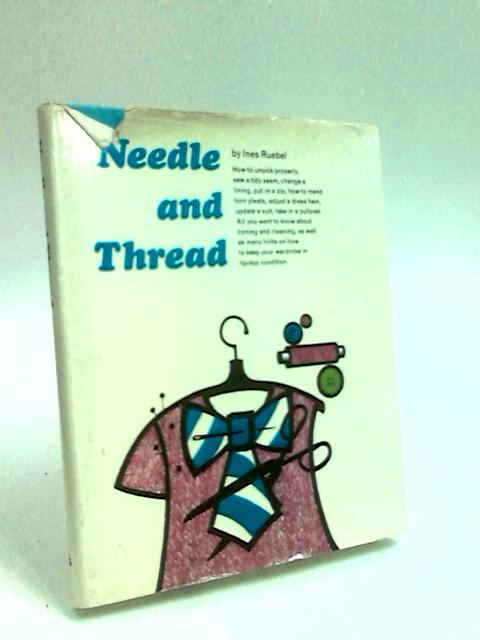 Needle and Thread by Ruebel, Ines.