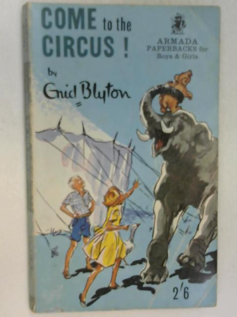 Come to the Circus! by Enid Blyton