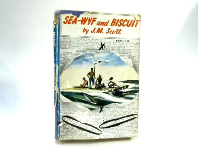 Sea-Wyf and Biscuit By J. M. Scott