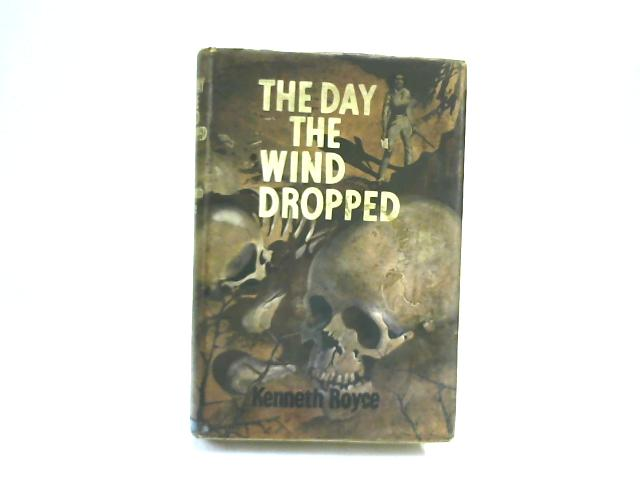 The Day The Wind Dropped by Royce, Kenneth