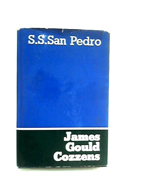 """S. S. """"San Pedro by James Gould Cozzens"""