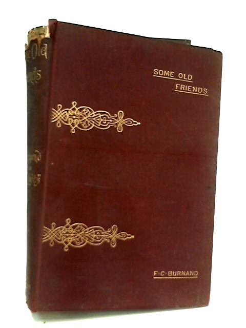 Some Old Friends by Sir Francis Cowley Burnand