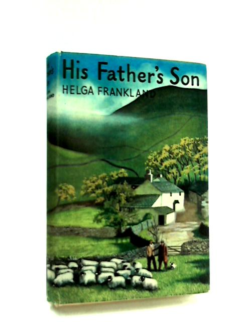 His Father's Son by Helga Frankland