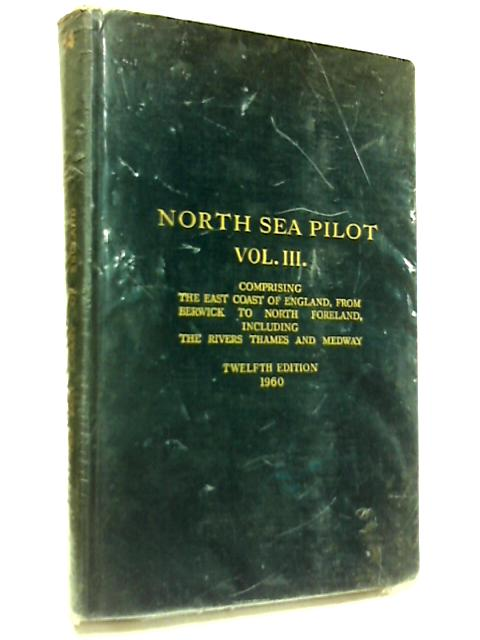 North Sea Pilot Volume III Admiralty Pilot Series No 54 By Anon