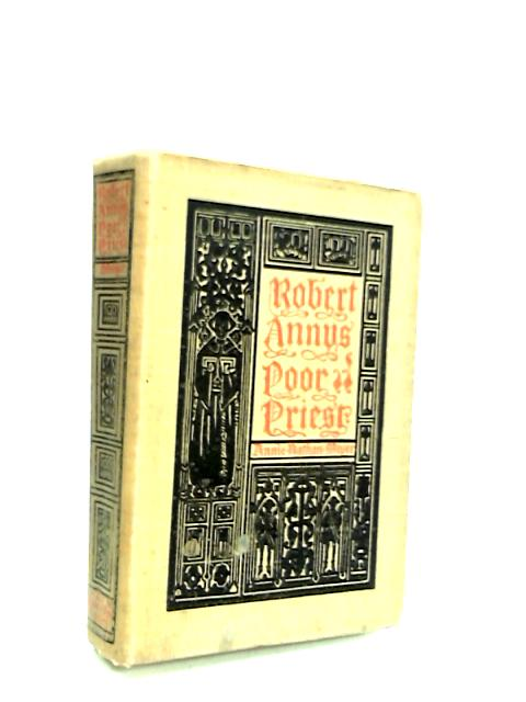 Robert Annys: Poor Priest: A Tale of the Great Uprising by Meyer, Annie Nathan