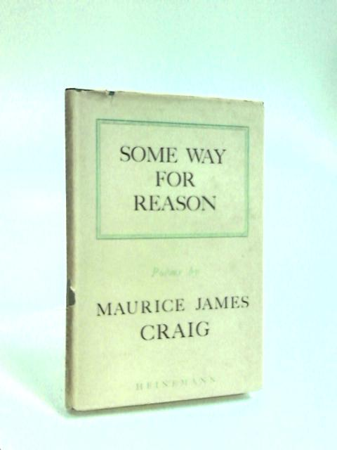 Some Way for Reason by Craig, M. J.