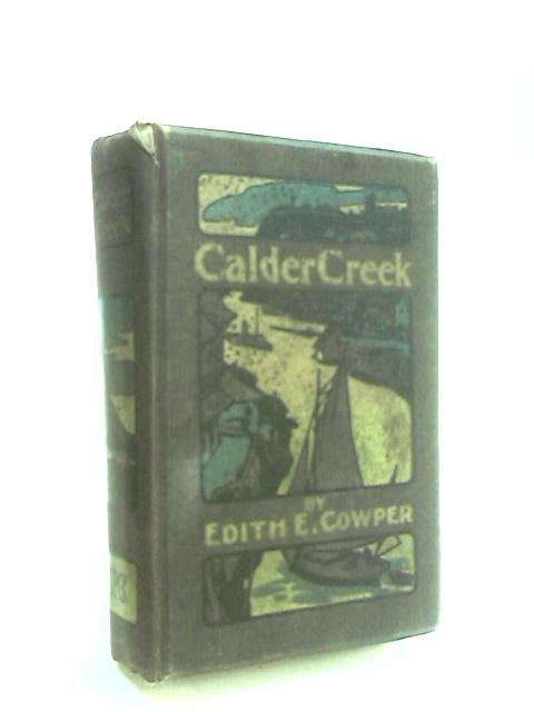 Calder Creek by Cowper, Edith E.