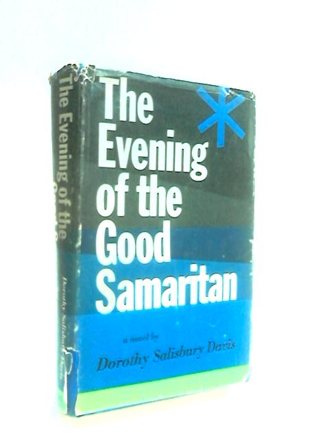 The Evening of the Good Samaritan by Davis, Dorothy Salisbury