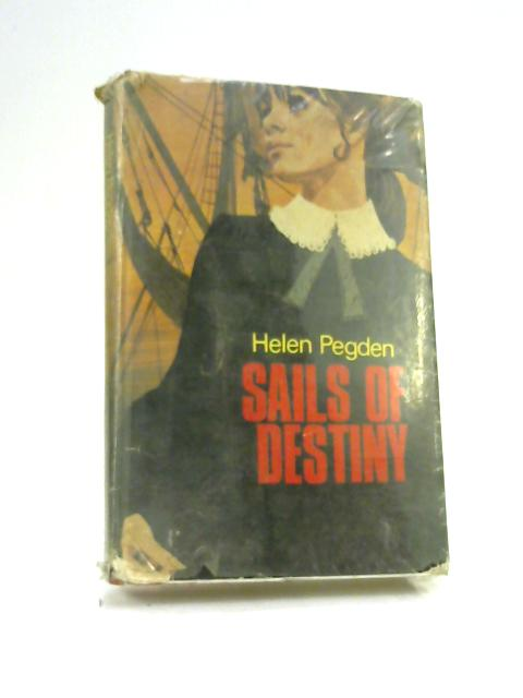 Sails of Destiny by Pegden, Helen