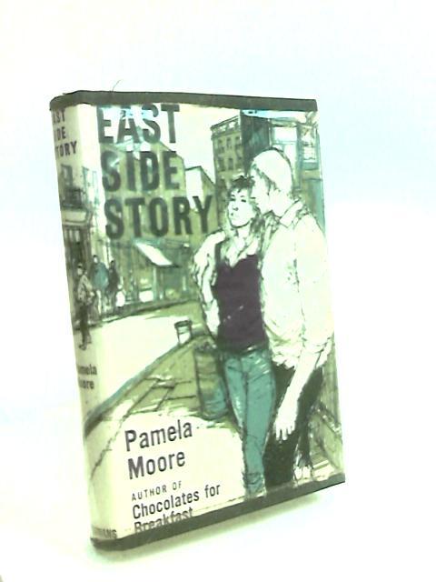 East Side Story by Moore, Pamela.