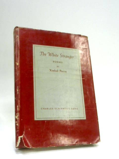 The White Stranger: Poems by Kimball Flaccus