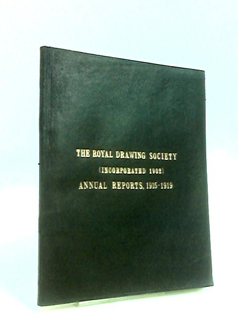 The Royal Drawing Society Annual Reports 1915-1919 27th Annual Report by Anon