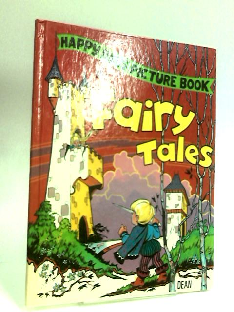 Happy Days Picture Book Of Fairy Tales by Anon