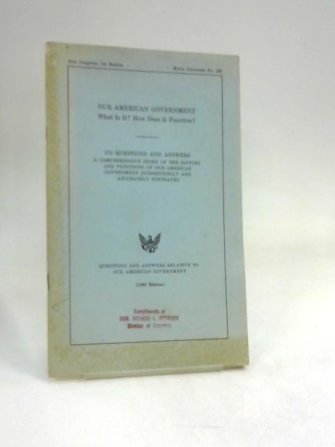 Our American Government: What Is It? How Does It Function?: 175 Questions And Answers by Patman, Wright