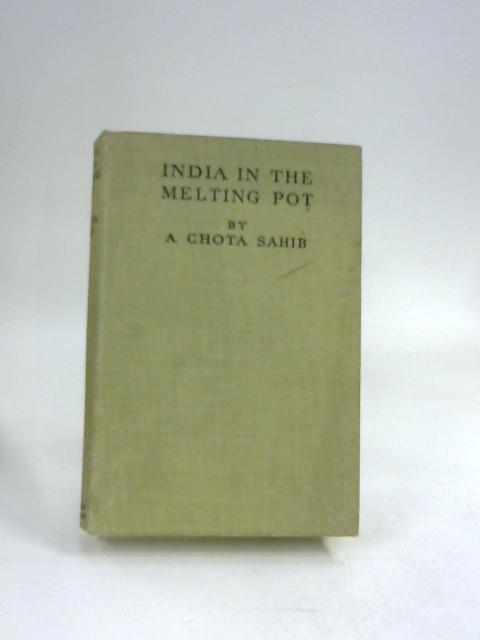 """India In The Melting Pot by A. """"Chota Sahib"""