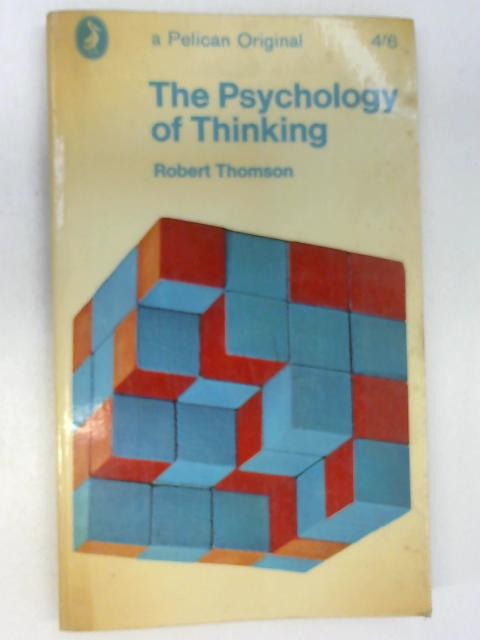 The Psychology of Thinking By Thomson, Robert