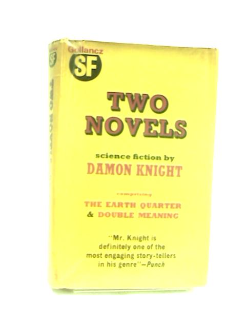 Two Novels by Damon Knight