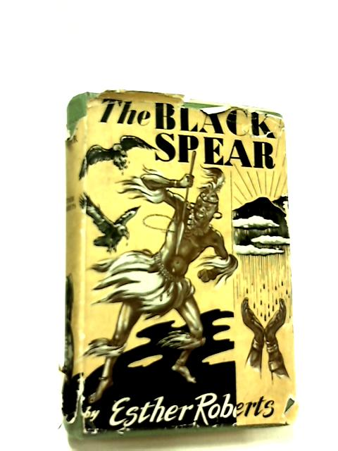 The Black Spear by Esther Roberts