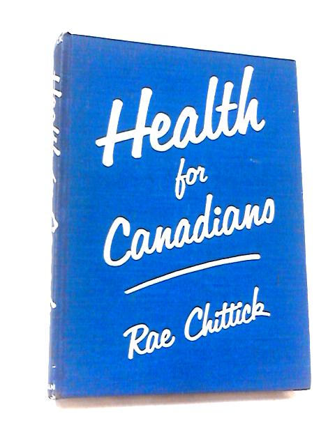 Health for Canadians by Rae Chittick