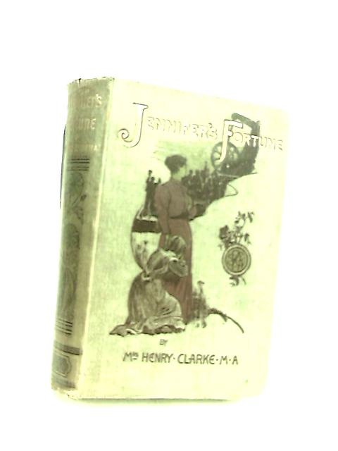 Jennifer's Fortune by Mrs. Henry Clarke