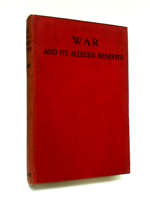 War and its Alleged Benefits by J. Novikow