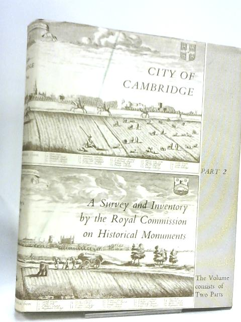 City of Cambridge. Part II by Royal Commission on Historical Monuments
