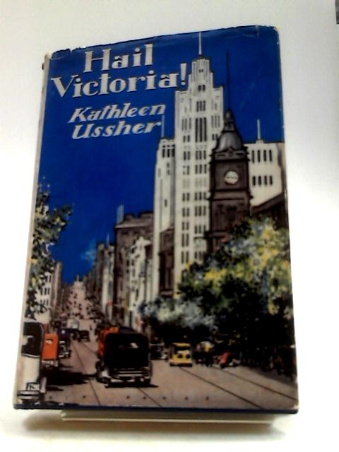 Hail Victoria by Kathleen Ussher