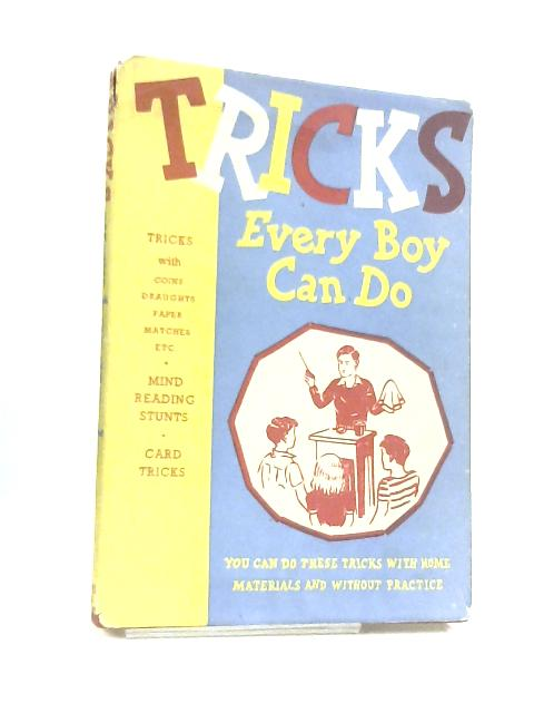 Tricks: Every Boy Can Do by Todd, Joseph P.