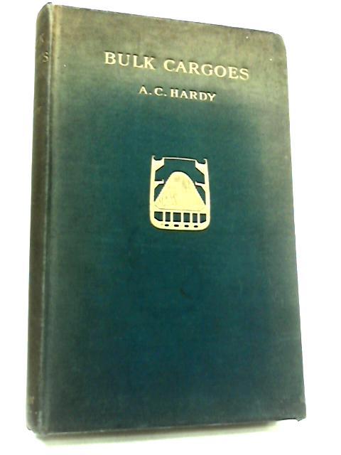 Bulk Cargoes by A. C. Hardy