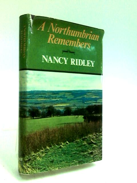 A Northumbrian Remembers by Ridley, Nancy