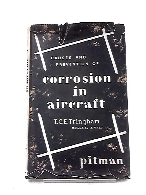 Causes & Prevention of Corrosion in Aircraft by T. C. E. Tringham