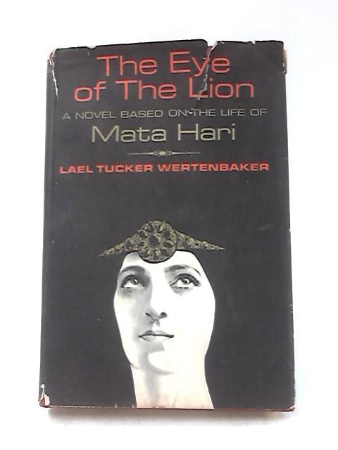 The Eye of the Lion by Wertenbaker, Lael Tucker
