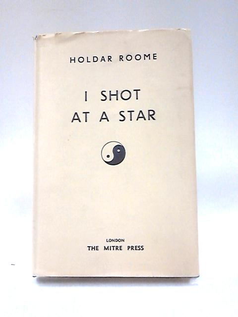 I Shot at a Star by Roome, Holdar