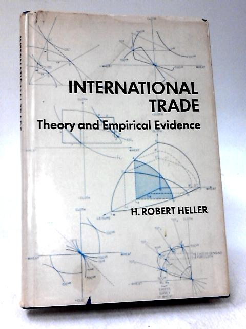 International Trade: Theory and Empirical Evidence by H. Robert Heller