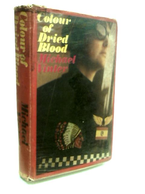 Colour of Dried Blood By Vinter, Michael.