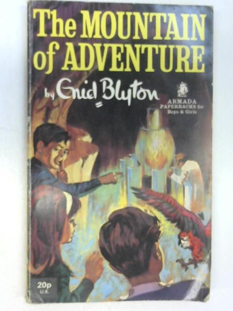 The Mountain of Adventure by Blyton, Enid