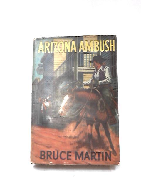 Arizona Ambush by Martin, Bruce