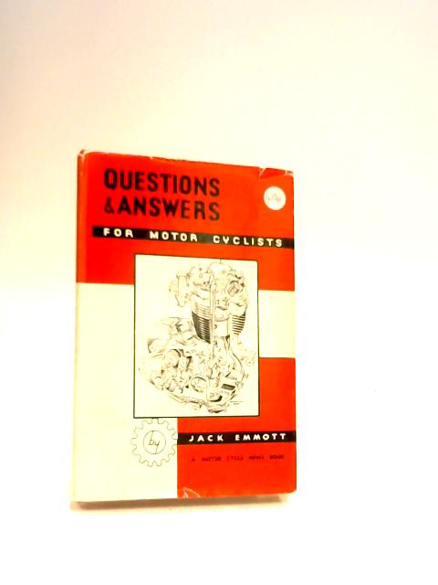 Questions & Answers For Motor Cyclists by Emmott, J.